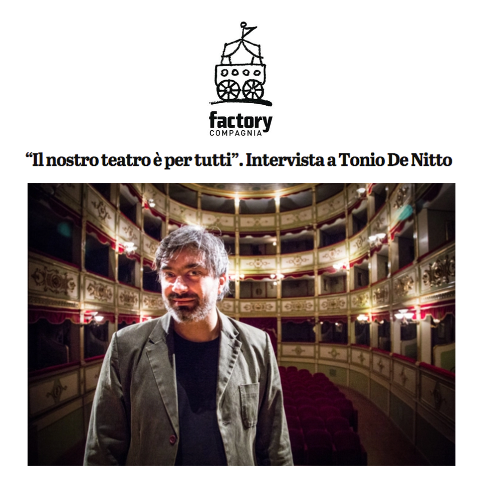 Intervista a Tonio De Titto, Compagnia Factory