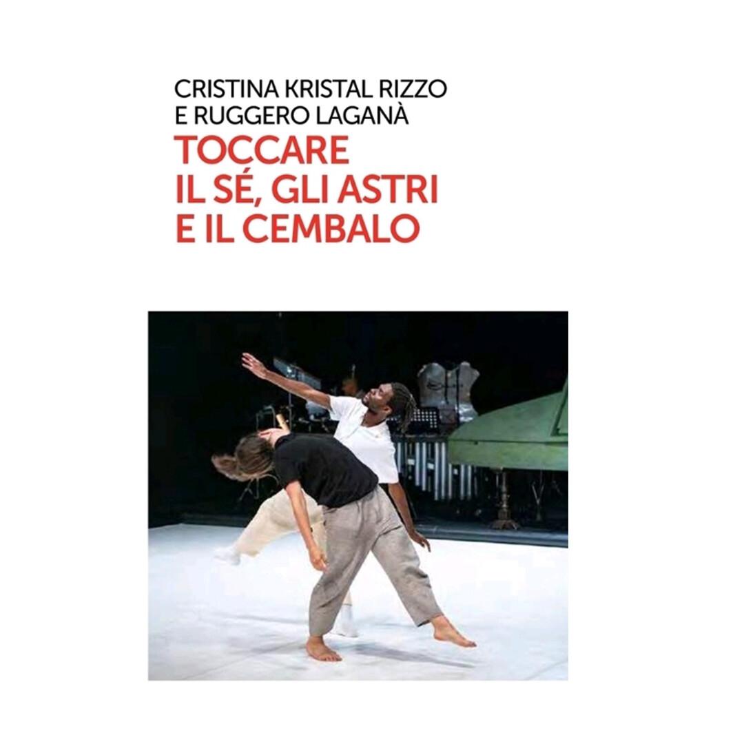 Recensione TOCCARE the White Dance / Cristina Kristal Rizzo / Danza&Danza